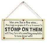 Mabby Men Are Like a Fine Wine…Stomp On Them… Funny Men & Wine Signo Decorativo de Madera Colgante 10'x5'