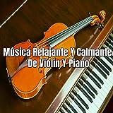 Música Relajante Y Calmante De Violín Y Piano