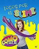 Locos por el slime: Como se hace (Fuera de Colección)