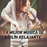 La mejor música de violín relajante