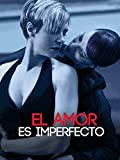El amor es imperfecto