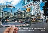 A Coruña, pasado e presente