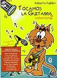 Tocamos la Guitarra, Volumen 2 (Carisch Tunes)